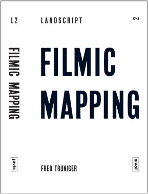 Filmic Mapping-Landscript 2-Fred Truniger-Jovis Vertrag-ILA Publications-ETH LA Zürich-Prof. Girot