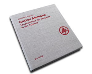 Gustav Ammann-Landschaften der Moderne in der Schweiz-gta publishers-ILA Publications-ETH LA Zürich-Prof. Girot
