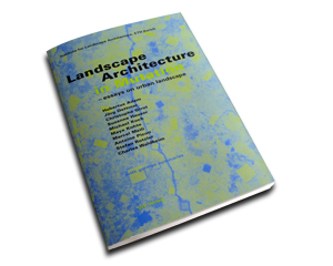 Landscape Architecture in Mutation-gta publishers-ILA Publications-ETH LA Zürich-Prof. Girot