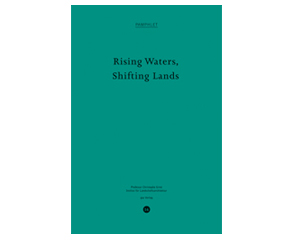 Rising Waters Shifting Lands-Pamphlet 14-gta publishers-ILA Publications-ETH LA Zürich-Prof. Girot