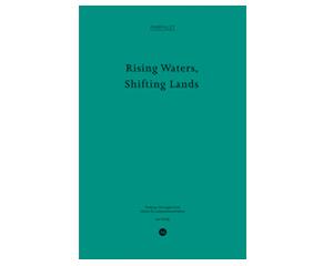 Rising Waters Shifting Lands-Pamphlet 14-gta publishers-ILA Publications-ETH LA Zürich-Prof. Girot