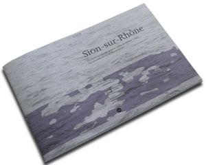 Sion sur Rhone-Pamphlet-gta publishers-ILA Publications-ETH LA Zürich-Prof. Girot